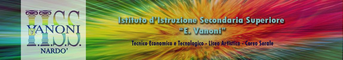 I.I.S.S. ''E. Vanoni'' - Nardò - (Le)